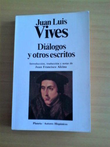 Luis Vives Y Sus Diálogos Acaso No Haya Libro Tan íntimo Y